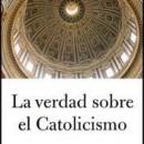 La verdad sobre el catolicismo