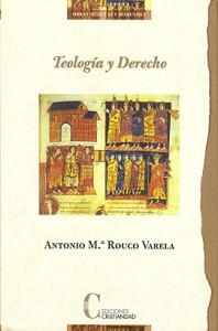 Teología y Derecho Rouco Varela, A. M.