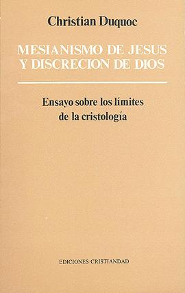 Mesianismo de Jesús y discreción de Dios Duquoc, Christian