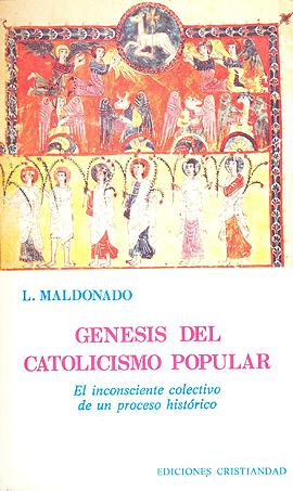 Génesis del catolicismo popular Maldonado, Luis