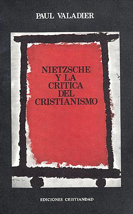 Nietzsche y la crítica del cristianismo Valadier, Paul