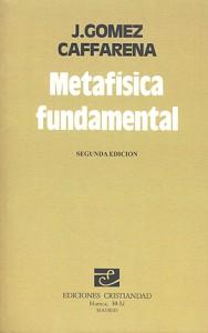 Metafísica fundamental Gómez Caffarena, José