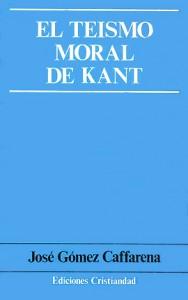 Teísmo moral de Kant, El Gómez Caffarena, José