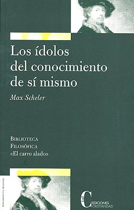 Ídolos del conocimiento de sí mismo, Los Scheler, Max