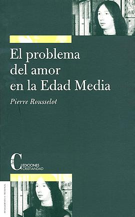 Problema del amor en la Edad Media, El Rousselot, Pierre