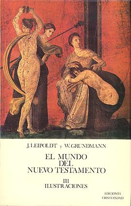 Mundo del Nuevo Testamento, El. Tomo III Leipold, Johannes