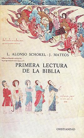 Primera lectura de la Biblia Mateos, Juan Schökel, Luis Alonso