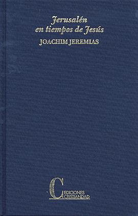 Jerusalén en Tiempos de Jesús Jeremias, Joachim