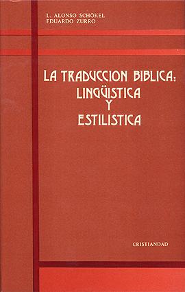Traducción bíblica lingüística y estilística, La Schökel, Luis Alonso Zurro, Eduardo