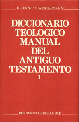Diccionario teológico manual del Antiguo Testamento. Tomo I Westermann, Claus