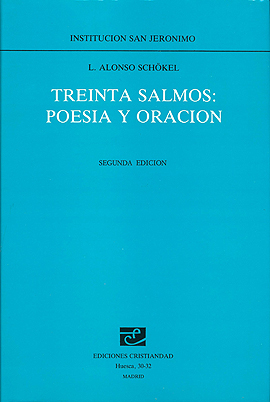 Treinta Salmos: poesía y oración Schökel, Luis Alonso