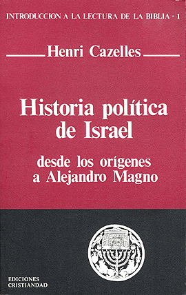 Historia política de Israel. Desde los orígenes a Alejandro Magno Cazelles, Henri