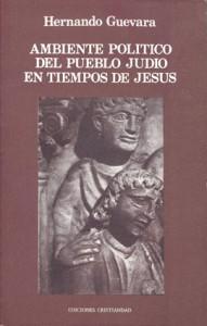 Ambiente político del pueblo judío en tiempos de Jesús Guevara, Hernando