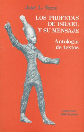 Profetas de Israel y su mensaje, Los. Antología de textos Sicre, José Luis