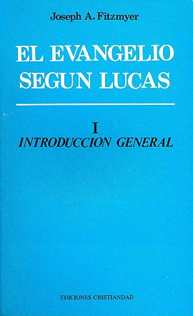 Evangelio Según Lucas, El. Tomo I. Fitzmyer, Joseph