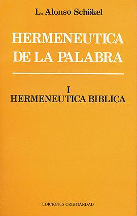 Hermenéutica de la Palabra. Tomo I. Schökel, Luis Alonso