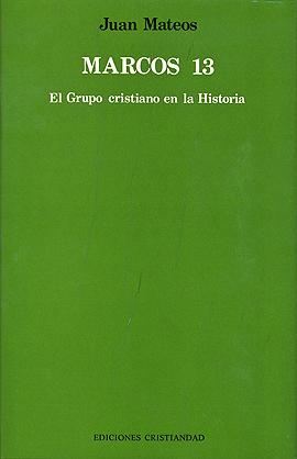 Marcos 13. El grupo cristiano en la Historia Mateos, Juan
