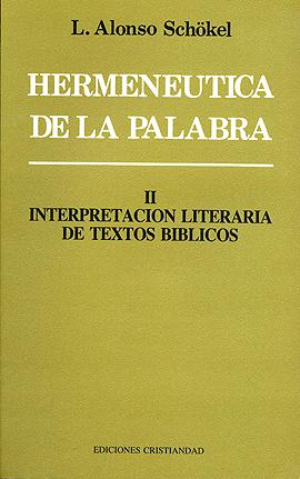 Hermenéutica de la Palabra. Tomo II Schökel, Luis Alonso