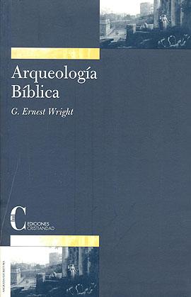 Arqueología bíblica Wright, G. Ernest