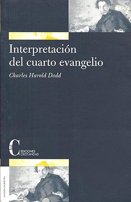 Interpretación del Cuarto Evangelio Dodd, Charles H.