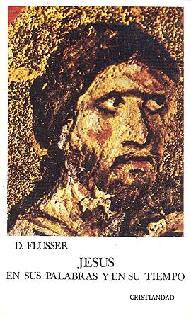 Jesús en sus palabras y en su tiempo Flusser, D.