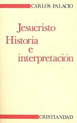 Jesucristo. Historia e interpretación Palacio, Carlos