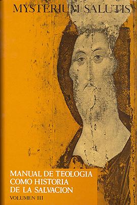 Mysterium Salutis. Tomo III Feiner, J. / Löhrer, M.