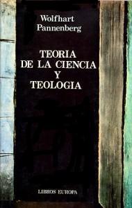Teoría de la ciencia y teología Pannenberg, Wolfhan