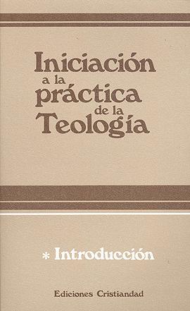 Iniciación a la práctica de la teología. Tomo I Lauret, Bernard Refoulé, Francois