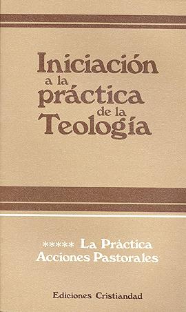 Iniciación a la práctica de la teología. Tomo V Lauret, Bernard Refoulé, Francois
