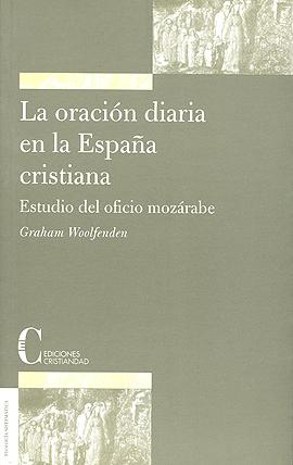 Oración diaria en la España Cristiana, La. Woolfenden, Graham