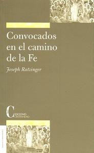Convocados en el camino de la Fe Benedicto XVI Ratzinger, Joseph