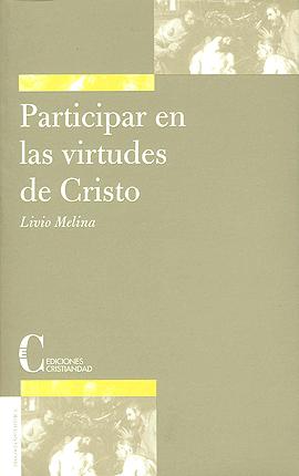 Participar en las virtudes de Cristo Melina, Livio