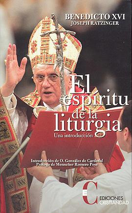 Espíritu de la liturgia, El: una introducción. Benedicto XVI Ratzinger, Joseph