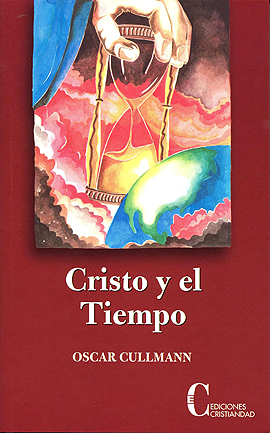 Cristo y el tiempo Cullmann, Oscar