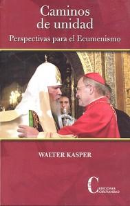 Caminos de unidad. Perspectivas para el ecumenismo Kasper, Walter