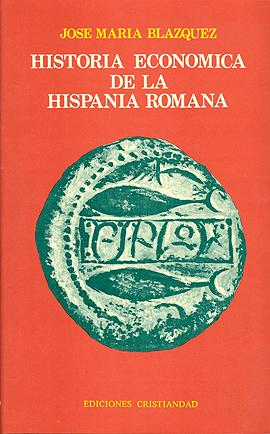 Historia económica de la Hispania Romana Blázquez, José María