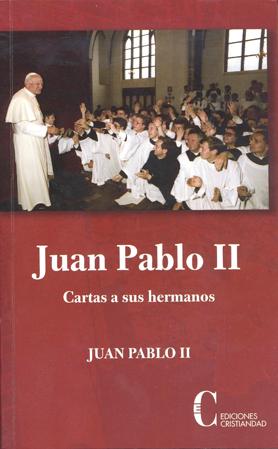 Juan Pablo II. Cartas a sus hermanos Juan Pablo II