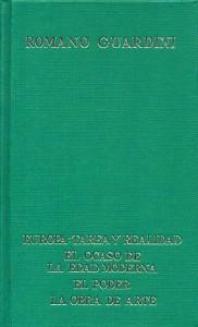 Guardini, R., obras Selectas. Tomo I -Europa: tarea y realidad - El ocaso de la Edad Moderna - El poder - La obra de arte Guardini, Romano