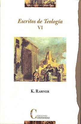 Escritos de Teología. Tomo VI. Escritos del tiempo conciliar Rahner, Karl