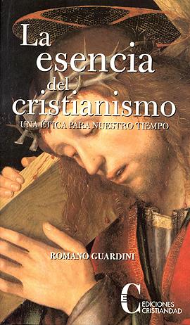 Esencia del cristianismo - Una ética para nuestro tiempo Guardini, Romano