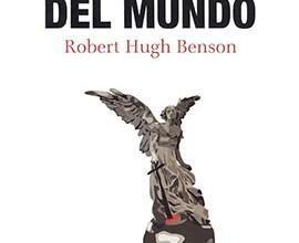 Señor del mundo Benson, Robert H.
