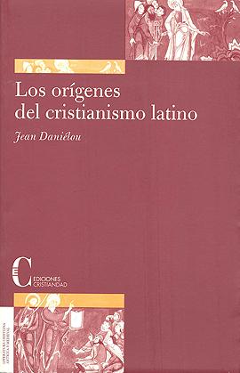 Los orígenes del cristianismo latino