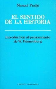 Sentido de la historia, El. Introducción al pensamiento de W. Pannenberg