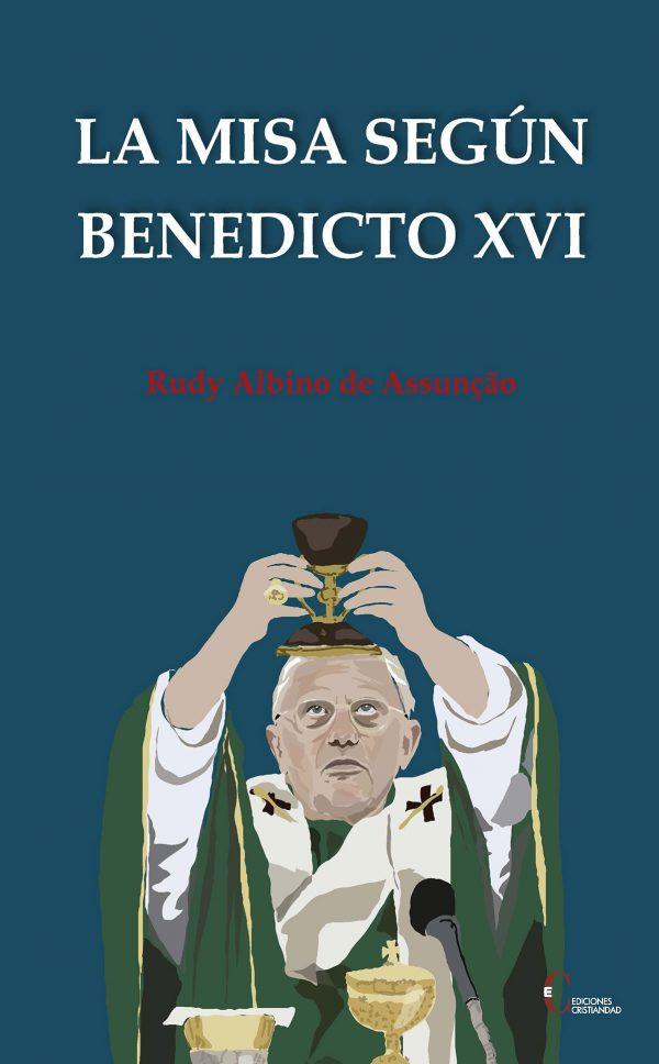 La Misa segun Benedicto XVI